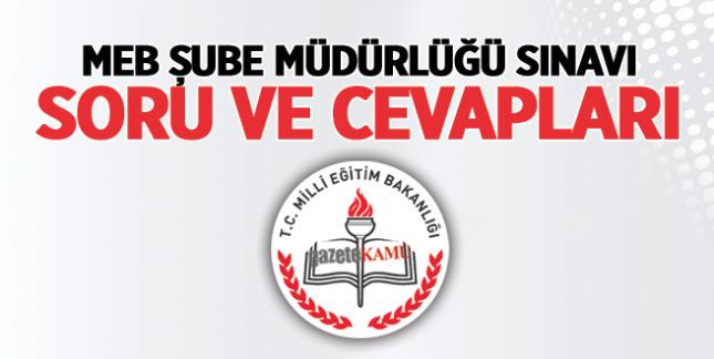 MEB Şube Müdürlüğü Sınavı Soru ve Cevapları-kamumemurlar.com