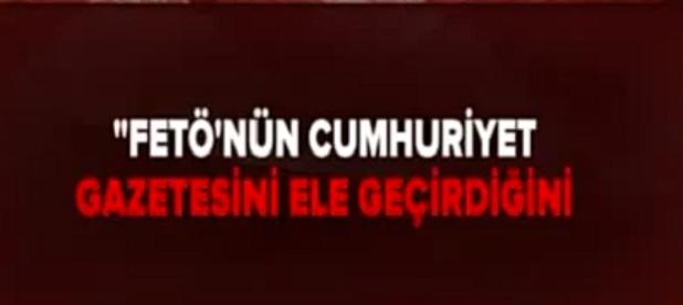 FETÖ Cumhuriyet Gazetesine Nasıl Sızdı?