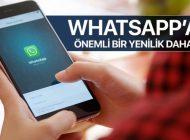 WhatsApp'a Önemli Bir Yenilik Daha